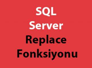 SQL Server Replace Fonksiyonu