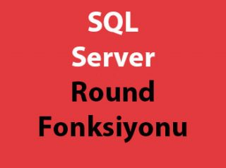 SQL Server Round Fonksiyonu