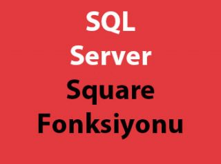 SQL Server Square Fonksiyonu