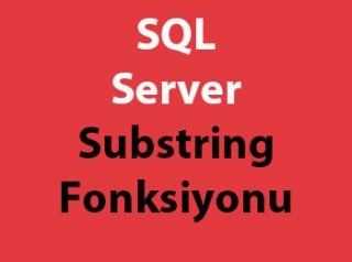 SQL Server Substring Fonksiyonu