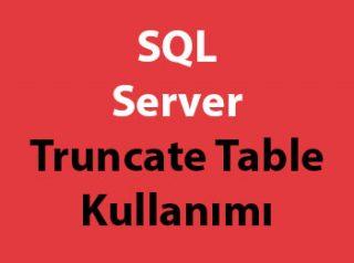SQL Server Truncate Table Kullanımı