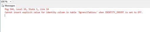 SQL Server'da Cannot Insert Explicit Value for Identity Column in Table 'Tablename' When IDENTITY_INSERT is Set to OFF Hatası