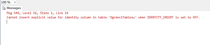 SQL Server'da Cannot Insert Explicit Value for Identity Column in Table 'Tablename' When IDENTITY_INSERT is Set to OFF Hatası