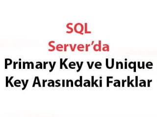 SQL Server'da Primary Key ve Unique Key Arasındaki Farklar