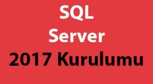 SQL Server 2017 Kurulumu