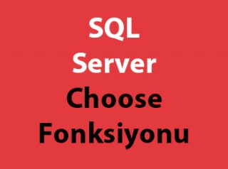 SQL Server Choose Fonksiyonu