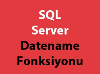 SQL Server Datename Fonksiyonu