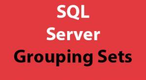 SQL Server Grouping Sets