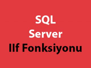 SQL Server IIf Fonksiyonu