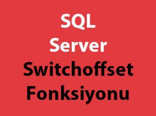 SQL Server Switchoffset Fonksiyonu