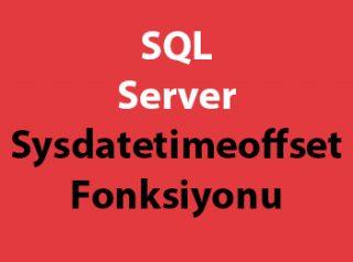 SQL Server Sysdatetimeoffset Fonksiyonu