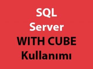 SQL Server WITH CUBE Kullanımı
