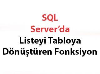 SQL Server'da Listeyi Tabloya Dönüştüren Fonksiyon