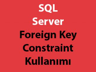 SQL Server Foreign Key Constraint Kullanımı
