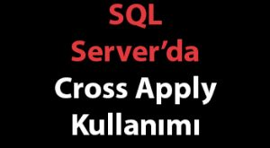 SQL Server'da Cross Apply Kullanımı