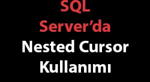 SQL Server'da Nested Cursor Kullanımı