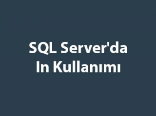 SQL Server'da In Kullanımı