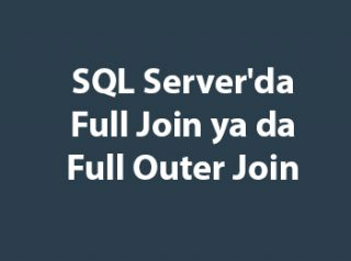 SQL Server'da Full Join ya da Full Outer Join