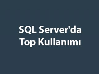 SQL Server'da Top Kullanımı